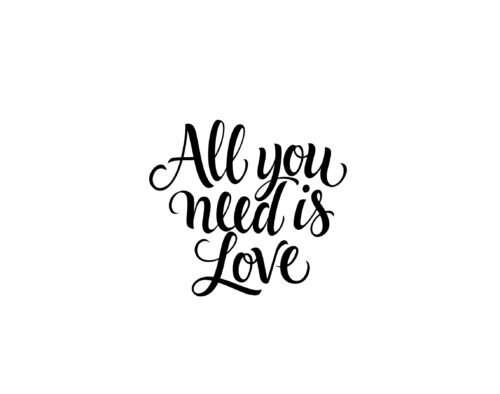 """Text that reads, """"All you need is love"""""""