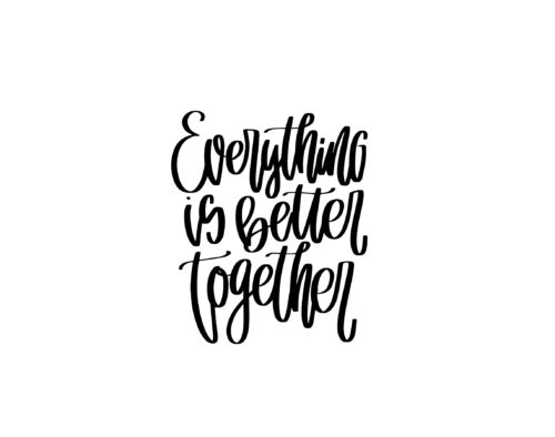 """Text that reads, """"Everything is better together"""""""